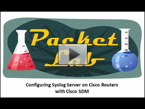 Configuring Syslog Server On Cisco Routers With SDM - Part 1